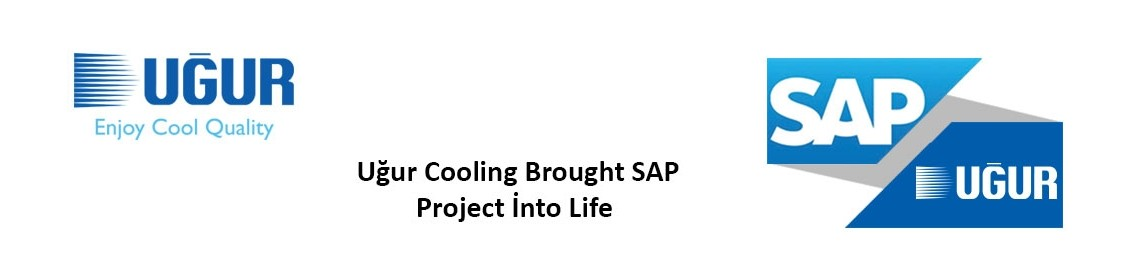 uğur cooling brought sap project into life