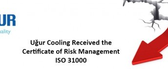 Uğur Cooling Received the Certificate of Risk Management ISO 31000